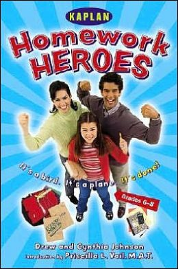 Homework Hero: A Parent's Guide to Helping Their Kids with after School Assignments
