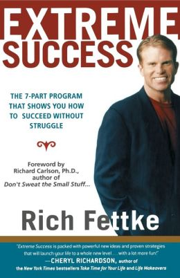 Extreme Success: The 7-Part Program That Shows You How to Succeed Without Struggle