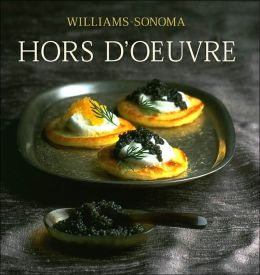 Williams-Sonoma Collection: Hors d'Oeuvre