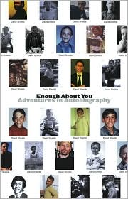 Enough About You: Adventures in Autobiography