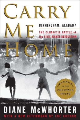 Carry Me Home: Birmingham, Alabama: The Climactic Battle of the C