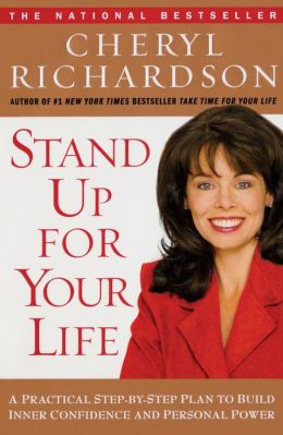 Stand up for Your Life: A Practical Step by Step Plan to Build Inner Confidence and Personal Power