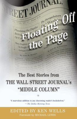 Floating Off the Page: The Best Stories from The Wall Street Journal's Middle Column