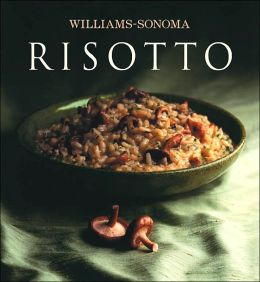 Risotto (Williams Sonoma Collection Series)