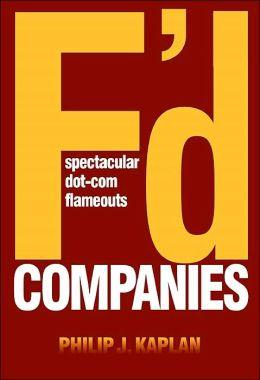 F'd Companies: Spectacular Dot-COM Flameouts
