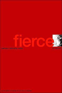 Fierce: A Memoir