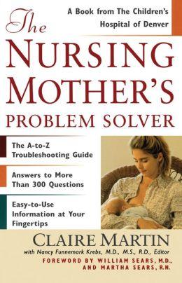 The Nursing Mother's Problem Solver