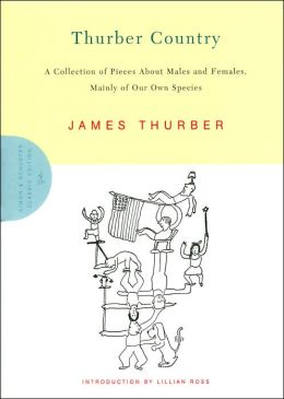 Thurber Country: A Collection of Pieces About Males and Females, Mainly of Our Own Species
