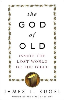 The God of Old: Inside the Lost World of the Bible