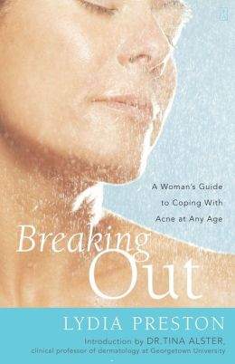 Breaking Out: A Woman's Guide to Coping with Acne at Any Age