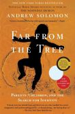 Book Cover Image. Title: Far From the Tree:  Parents, Children and the Search for Identity, Author: Andrew Solomon