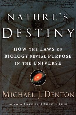 Nature's Destiny: How the Laws of Biology Reveal Purpose in the Universe