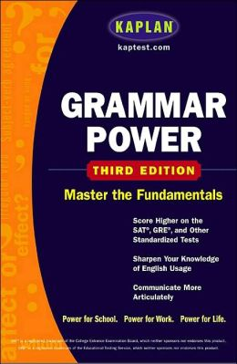 Kaplan Grammar Power, Third edition: Score Higher on the SAT, GRE, and Other Standardized Tests