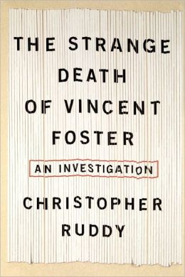 The Strange Death of Vincent Foster: An Investigation