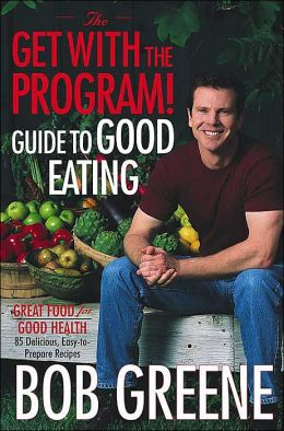 Get With the Program! Guide to Good Eating: Great Food for Good Health