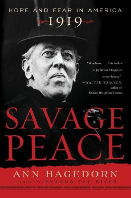 Savage Peace: Hope and Fear in America 1919