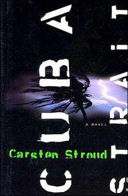 Cuba Strait: A Novel