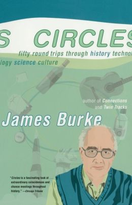 Circles: Fifty Round Trips Through History, Technology, Science, Culture