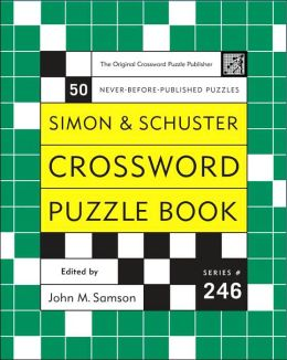 Simon and Schuster Crossword Puzzle Book: 50 Never-Before Published Puzzles, Series # 246