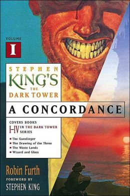 Stephen King's The Dark Tower: A Concordance, Volume 1