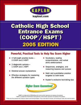 Kaplan Catholic High School Entrance Exams (COOP / HSPT) 2005