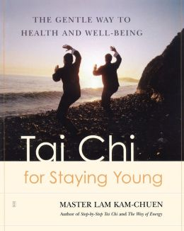 Tai Chi for Staying Young: The Gentle Way to Health and Well-Being