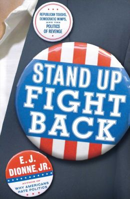 Stand Up Fight Back: Republican Toughs, Democratic Wimps, and the Politics of Revenge