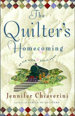 The Quilter's Homecoming (Elm Creek Quilts Series #10)