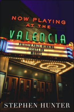 Now Playing at the Valencia: Pulitzer Prize-Winning Essays on the Movies