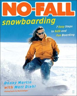 No Fall Snowboarding: 7 Easy Steps to Safe and Fun Boarding