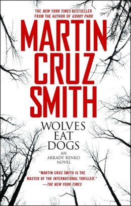 Wolves Eat Dogs (Arkady Renko Series #5)