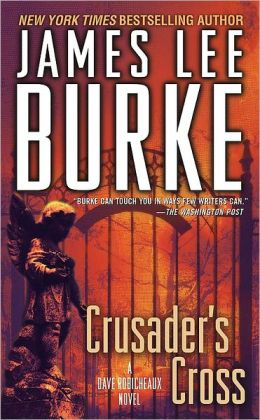 Crusader's Cross (Dave Robicheaux Series #14)