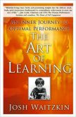 Book Cover Image. Title: The Art of Learning:  An Inner Journey to Optimal Performance, Author: Josh Waitzkin