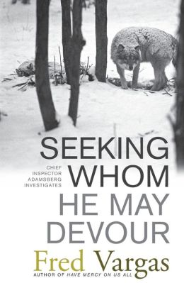 Seeking Whom He May Devour (Commissaire Adamsberg Series #2)