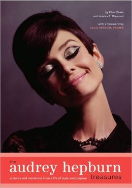The Audrey Hepburn Treasures : Pictures and Mementos from a Life of Style and Purpose