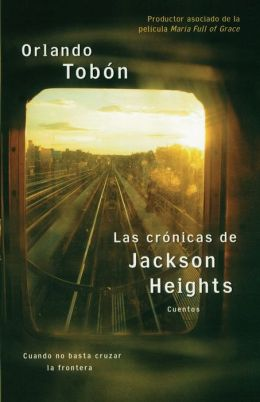 Las cronicas de Jackson Heights (Jackson Heights Chronicles)