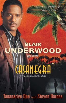 Blair Underwood Presents: Casanegra (Tennyson Hardwick Series #1)