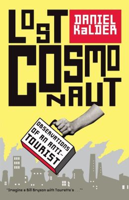 Lost Cosmonaut: Observations of an Anti-Tourist