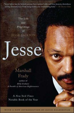 Jesse: The Life and Pilgrimage of Jesse Jackson
