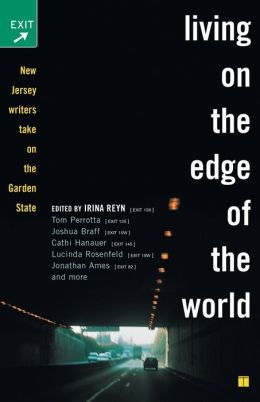 Living on the Edge of the World: New Jersey Writers Take on the Garden State