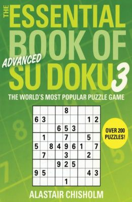 Essential Book of Su Doku, Volume 3: Advanced: The World's Most Popular Puzzle Game