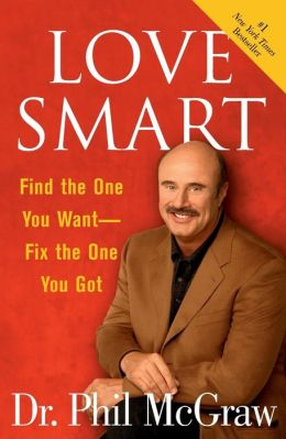 Love Smart: Find the One You Want -- Fix the One You Got