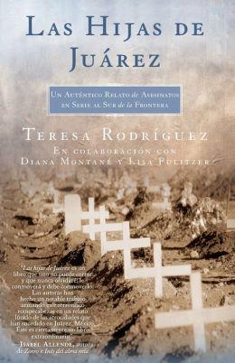 Las Hijas de Juarez (Daughters of Juarez): Un autentico relato de asesinatos en serie al sur de la frontera