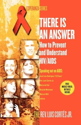 There Is an Answer: How to Prevent and Understand HIV/AIDS