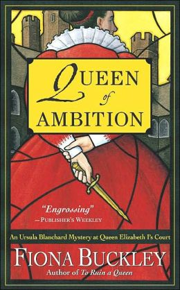 Queen of Ambition: An Ursula Blanchard Mystery at Queen Elizabeth I's Court