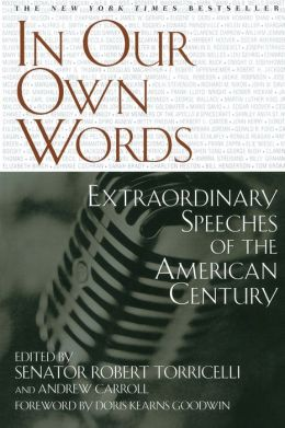 In Our Own Words: Extraordinary Speeches of the American Century