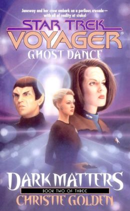 Star Trek Voyager #20: Dark Matters #2: Ghost Dance