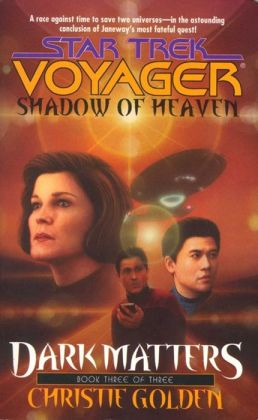 Star Trek Voyager #21: Dark Matters #3: Shadow of Heaven