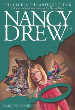 The Clue in the Antique Trunk (Nancy Drew Series #105)