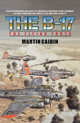 The B-17 - The Flying Forts